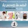 Masterclass Online · LES SECRETS DU NĀAD